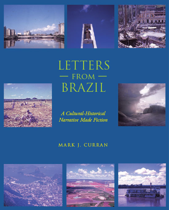 Letters from Brazil: A Cultural-Historical Narrative Made Fiction